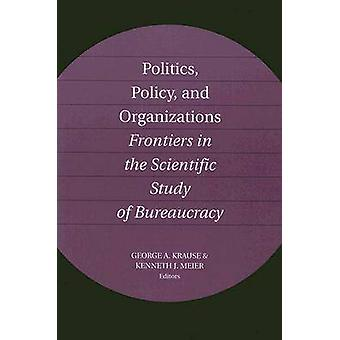 Politics - Policy - and Organizations - Frontiers in the Scientific St