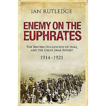 Fienden på Eufrat - den brittiska ockupationen av Irak och stort