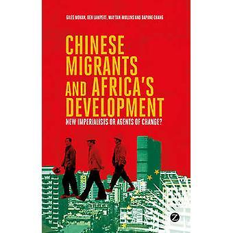 Chinesische Migranten und die Entwicklung Afrikas - neue Imperialisten oder Agenten