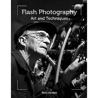 Flash Photography - Art and Techniques by Terry Hewlett - 978184797766