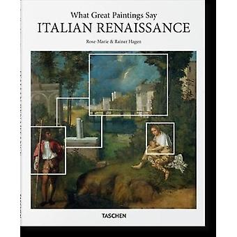 What Great Paintings Say - Italian Renaissance by Rose-Marie Hagen - 9