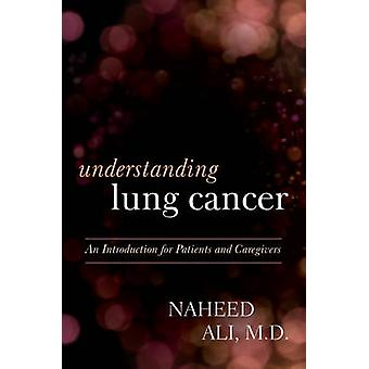 Understanding Lung Cancer - An Introduction for Patients and Caregiver