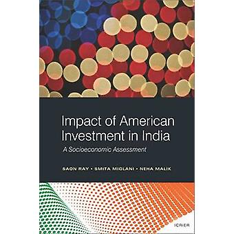 Impact of American Investment in India - A Socioeconomic Assessment by
