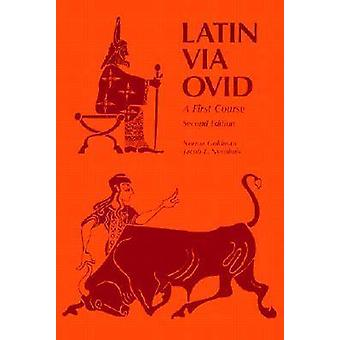 Latin Via Ovid A First Course by Goldman & Norma