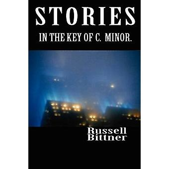 Stories in the Key of C. Minor. by Bittner & Russell