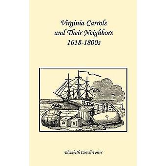 Virginia Carrolls ed i loro vicini 16181800s di Foster & Elizabeth Carroll
