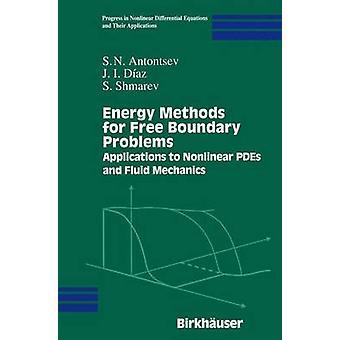 Energi metoder til gratis grænse problemer programmer til ikke-lineære PDEs og Fluid mekanik af Antontsev & S.N.