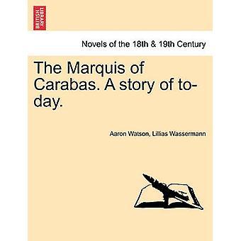 Le Marquis de Carabas. une histoire d'aujourd'hui. par Watson & Aaron