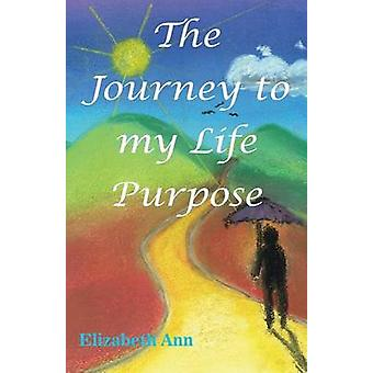 The Journey to my Life Purpose by Ann & Elizabeth