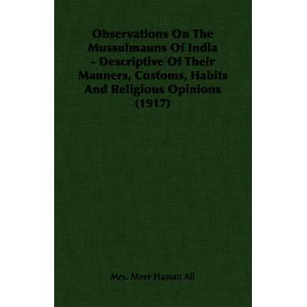 Osservazioni sulla Mussulmauns dell'India descrittivo delle loro buone maniere doganale abitudini e opinioni religiose 1917 da Meer Hassan Ali & Mrs.