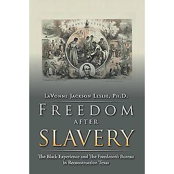 Freiheit nach Sklaverei der schwarzen Erfahrung und der Freedmens Büro in Texas, Rekonstruktion von Jackson Leslie pH D. & Lavonne