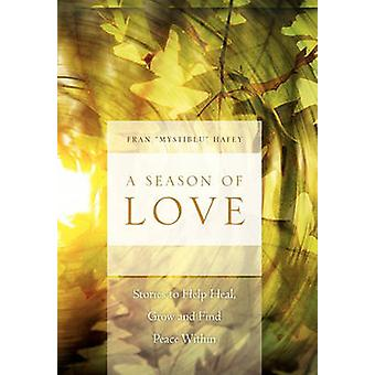A Season of Love Stories to Help Heal Grow and Find Peace Within by Hafey & Fran Mystiblu