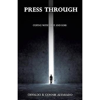 PRESS THROUGH by Alvarado & Osvaldo
