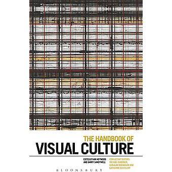 The Handbook of Visual Culture by Heywood & Ian