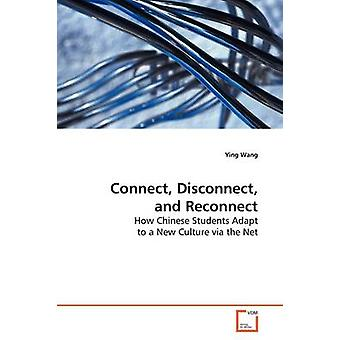 Connect Disconnect and Reconnect by Wang & Ying