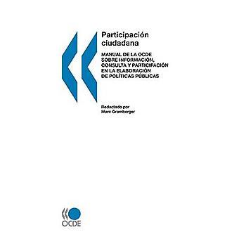Citoyens en tant que partenaires OCDE manuel sur l'Information de Consultation et la Participation du Public dans une version espagnole directeur de publication de l'OCDE