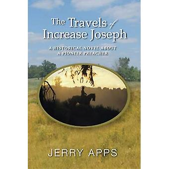 The Travels of Increase Joseph - A Historical Novel About a Pioneer Pr