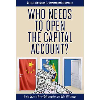 Who Needs to Open the Capital Account? by Olivier Jeanne - Arvind Sub