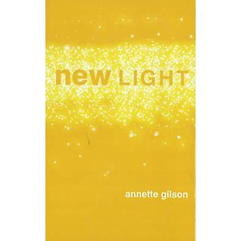 New Light by Annette Gilson - 9780930773779 Book