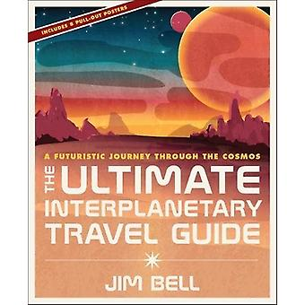 Ultimate Interplanetary Travel Guide - A Futuristic Journey Through th