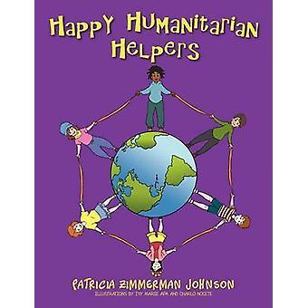 Happy Humanitarian Helpers by Patricia Zimmerman Johnson - 9781479758