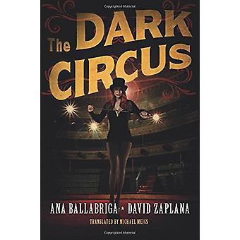 The Dark Circus by Ana Ballabriga - 9781503951792 Book