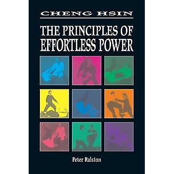 Cheng Hsin - The Principles of Effortless Motion (2nd Revised edition)
