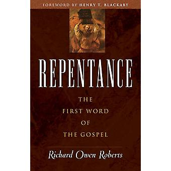 Repentance - The First Word of the Gospel by Richard Owen Roberts - He