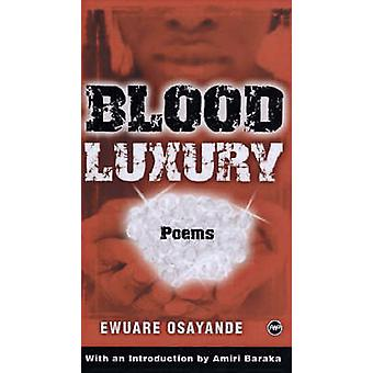 Blood Luxury - Poems by Ewuare Osayande - 9781592214068 Book