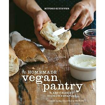 The Homemade Vegan Pantry - The Art of Making Your Own Staples by Miyo