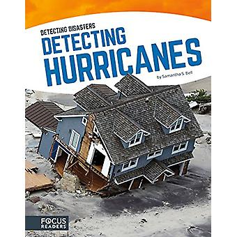 Detecting Diasaters - Detecting Hurricanes by Samantha S. Bell - 97816
