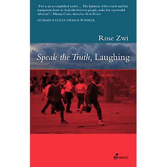 Speak the Truth - Laughing by Rose Zwi - 9781876756215 Book