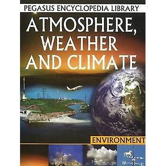 Atmosphere - Weather & Climate - Pegasus Encyclopedia Library by P