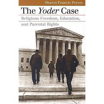 Yoder Fall - Religionsfreiheit - Bildung- und Elternrechte b