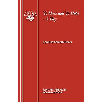 To Have and To Hold by ForrestTurner & Lorraine