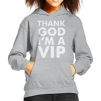 Thank God Im A VIP Kid's Hooded Sweatshirt