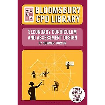 Bloomsbury CPD Library Secondary Curriculum and Assessment by Summer Turner