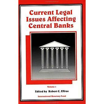 Current Legal Issues Affecting Central Banks by Robert C Effros