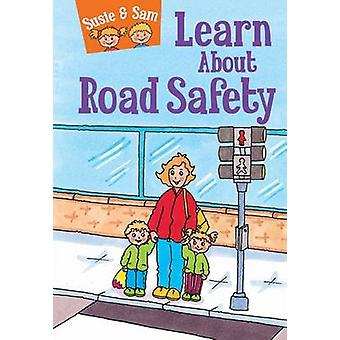 Susie and Sam Learn About Road Safety by Judy Hamilton