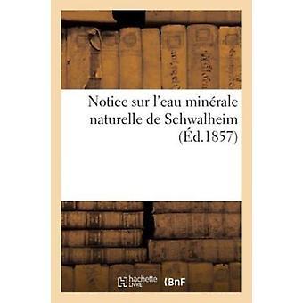 Notice Sur lEau Min rale Naturelle de Schwalheim by Sans Auteur