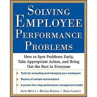 Solving Employee Performance Problems How to Spot Problems by Anne Bruce