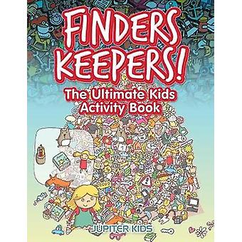 Finders Keepers The Ultimate Kids Activity Book by Jupiter Kids