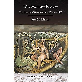 The Memory Factory: The Forgotten Women Artists of Vienna 1900