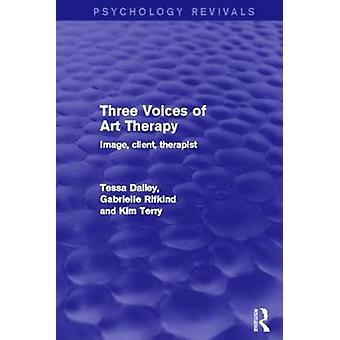 Three Voices of Art Therapy  Image Client Therapist by Tessa Dalley & Gabrielle Rifkind & Kim Terry