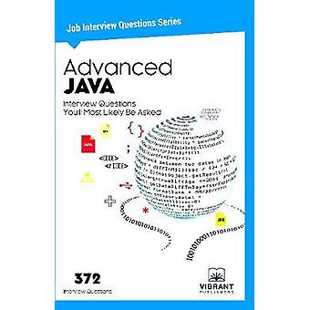 Advanced JAVA Interview Questions Youll Most Likely Be Asked by Vibrant Publishers