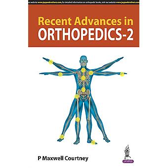 Recent Advances in Orthopedics  2 by Courtney & P Maxwell