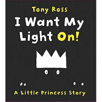 I Want My Light On! by Tony Ross - 9780761364436 Book