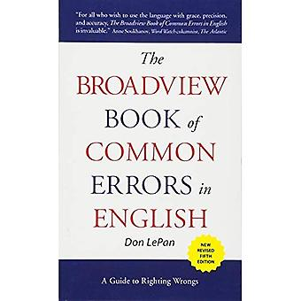 The Broadview Book of Common Errors in English : A Guide to Righting Wrongs