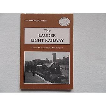 Lauder Light Railway by Andrew M. Hadjucki - Alan Simpson - A. Hajduc