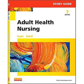 Study Guide for Adult Health Nursing by Kim Cooper - 9780323112215 Bo